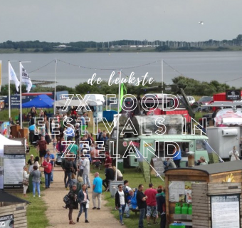 Food Festivals in Zeeland: 7 tips voor 2019!