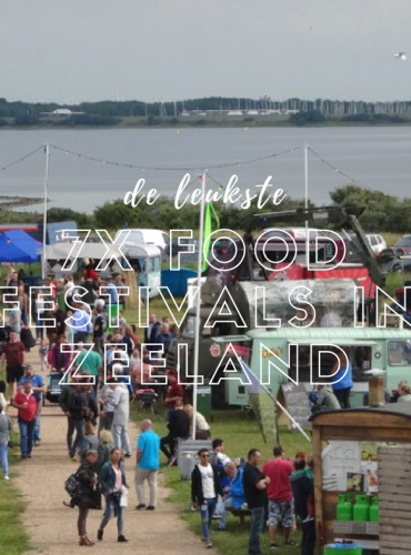 Food Festivals in Zeeland: 7 tips voor 2019!
