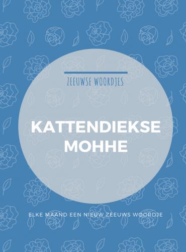 Zeeuwse woordje – Kattendiekse mohhe
